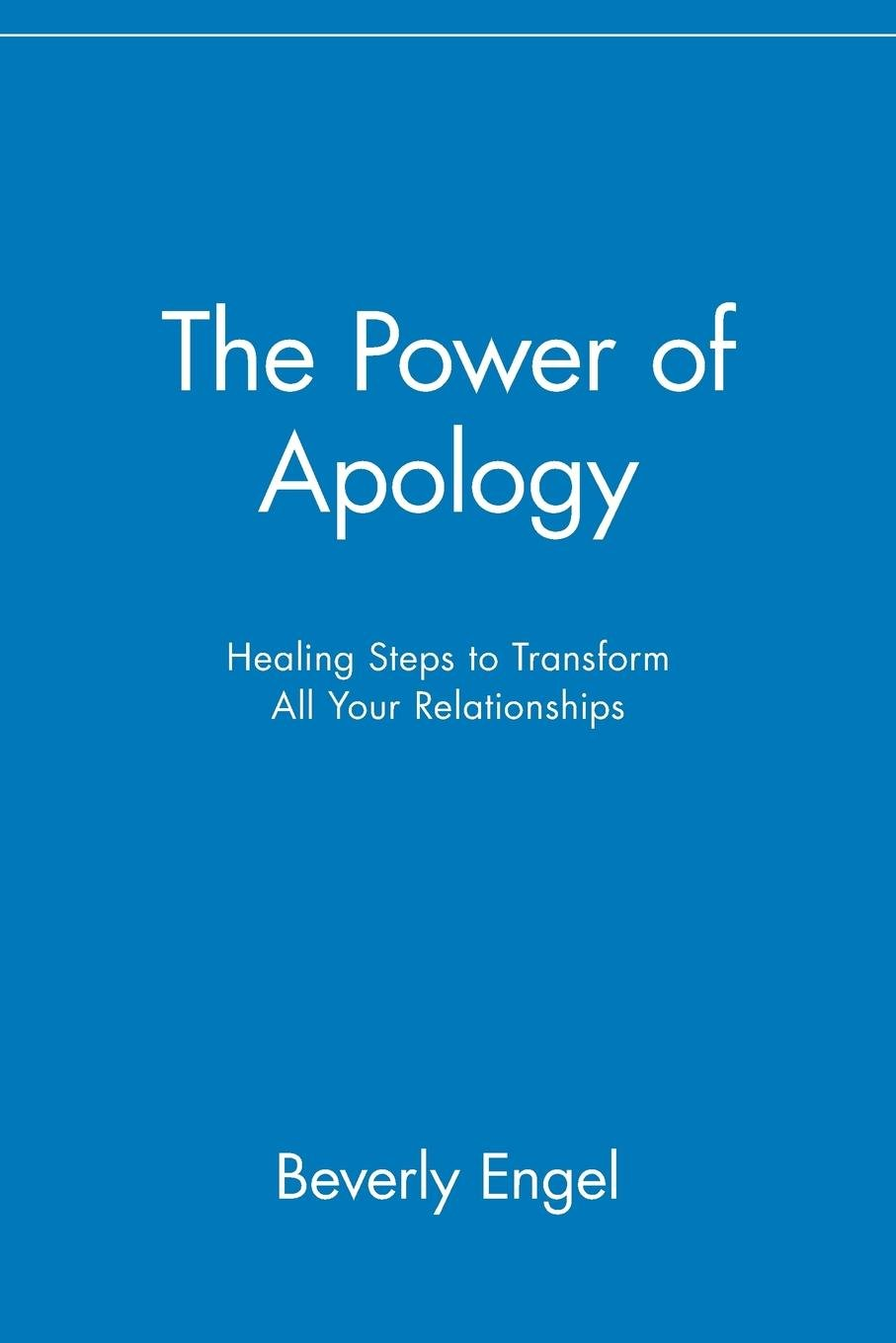 Download The Power of Apology: Healing Steps to Transform All Your Relationships ebook
