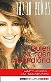 Guten Morgen, Abendland: Almanya und Türkei - eine Familiengeschichte (German Edition)
