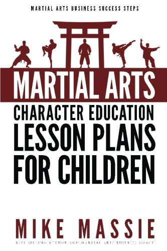 Martial Arts Character Education Lesson Plans for Children: