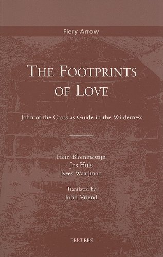 The Footprints of Love John of the Cross as Guide in the Wilderness (Fiery Arrow) by Brand: Peeters Publishers