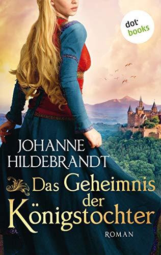 Das Geheimnis der Königstochter: Die Königstochter-Saga - Band 2 (German Edition)