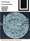 Zeit des Labyrinths : Beobachten, Nachdenken, Feststellen 1956-2006, Conrads, Ulrich, 3038214094