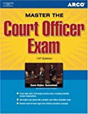 Arco Master the Court Officer Exam, Jeffrey P. Rush and Karen McGuffee, 0768922348