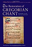 The Restoration of Gregorian Chant: Solesmes and the Vatican Edition