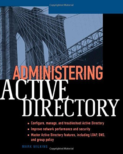 Administering Active Directory by Mark Wilkins - The Directory Mall Garden