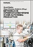 Betriebliche Informationssysteme in der Automobilproduktion, Neubauer, Werner and Rudow, Bernd, 3486730835