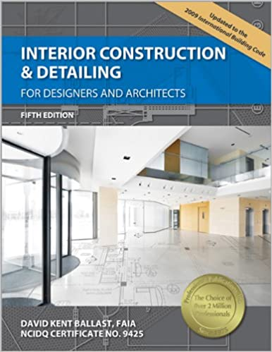 Interior Construction Detailing For Designers And Architects Ballast David Kent 9781591263371 Amazon Com Books