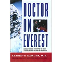 Doctor on Everest ; Emergency Medicine at the Top of the World : A Personal Account Including the 1996 Disaster