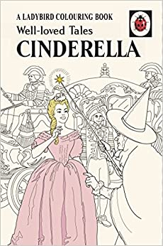 Well Loved Tales Cinderella A Ladybird Vintage Colouring Book International Edition