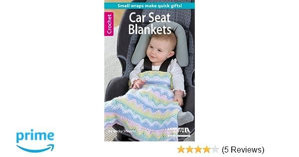 Crochet Car Seat Blankets Becky Stevens 9781464712029 Amazon Books