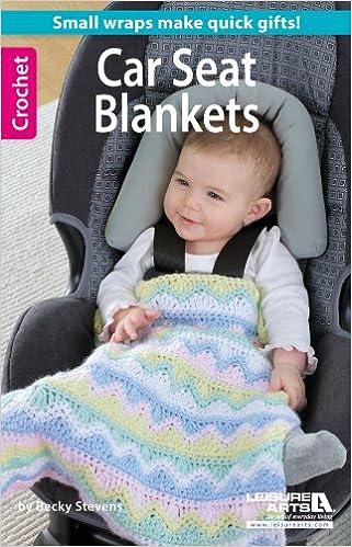 Crochet Car Seat Blankets Becky Stevens 9781464712029 Amazon