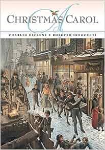 A Christmas Carol: Charles Dickens, Roberto Innocenti: 9781568462783: Amazon.com: Books