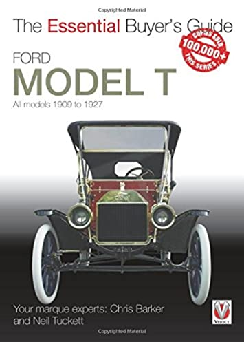 ford model t all models 1909 to 1927 essential buyer s guide rh amazon com