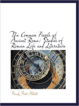 Book The Common People of Ancient Rome: Studies of Roman Life and Literature