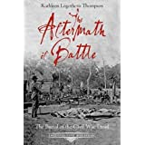 The Aftermath of Battle: The Burial of the Civil War Dead (Emerging Civil War Series)