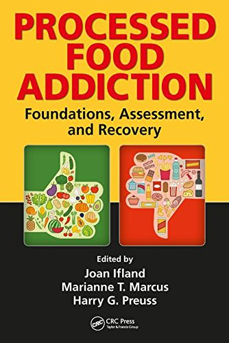 Processed Food Addiction: Foundations, Assessment, and Recovery by CRC Press