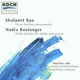 Shulamit Ran: Three Fantasy Movements / String Quartet No. 1 / Nadia Boulanger: Three pieces for cello & piano