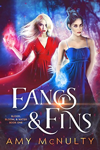 Fangs & Fins (Blood, Bloom, Water Book 1) by [McNulty, Amy]