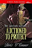 Auctioned to Protect [The Spectrum Auctions 2] (Siren Publishing Allure)