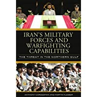 Iran's Military Forces and Warfighting Capabilities: The Threat in the Northern Gulf (Praeger Security International)