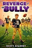Revenge of the Bully, Scott Starkey, 1442456779