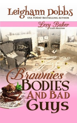 Brownies Bodies & Bad Guys: A Lexy Baker Bakery Cozy Mystery