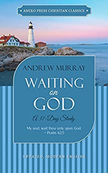 Waiting on God (Updated, Annotated): A 31-Day Study by [Murray, Andrew]