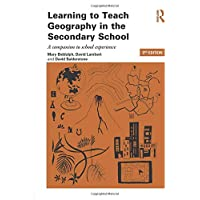 Learning to Teach Geography in the Secondary School (Learning to Teach Subjects in the Secondary School Series)