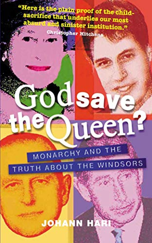 God Save the Queen?: Monarchy and the Truth about the Windsors