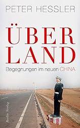 Über Land: Begegnungen im neuen China (German Edition)
