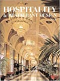 Hospitality and Restaurant Design, Roger Yee and Visual Reference Publications Staff, 1584710683