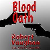 Blood Oath: When Honor Dies Series, Book 2 | Robert Vaughan