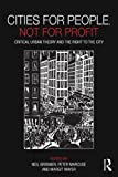 """""""Cities for People, Not for Profit - Critical Urban Theory and the Right to the City"""" av Neil Brenner"""