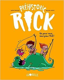 Préhistoric Rick, Tome 02: Un pour tous, tous pour Rick !