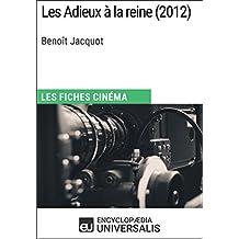 Les Adieux à la reine de Benoît Jacquot: Les Fiches Cinéma d'Universalis (French Edition)
