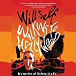 Walking to Hollywood | Will Self