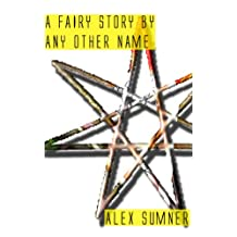 A Fairy Story By Any Other Name (The Demon Detective, and other stories) (English Edition)