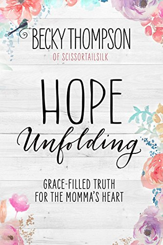 Hope Unfolding: Grace-Filled Truth for the Momma's Heart cover