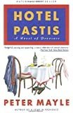 Hotel Pastis: A Novel of Provence