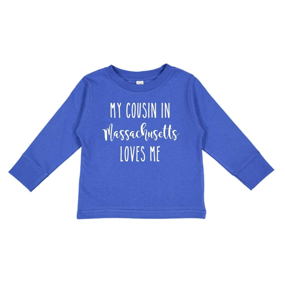 My Cousin in Massachusetts Loves Me Toddler//Kids Long Sleeve T-Shirt