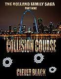 The Holland Family Saga Part Nine: Collision Course