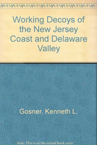 (Working Decoys of the Jersey Coast and Delaware River)