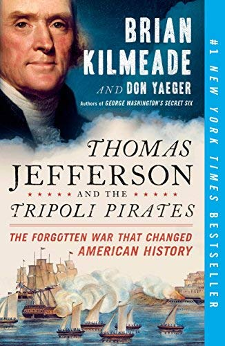 Thomas Jefferson and the Tripoli Pirates: The Forgotten War That Changed American History (Mall Jefferson Outlet)