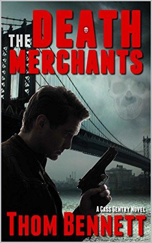 The Death Merchants: A Cass Gentry Novel