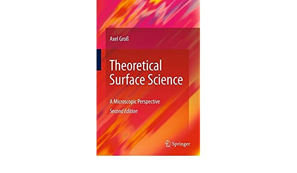 Theoretical Surface Science: A Microscopic Perspective (Advanced Texts in Physics)