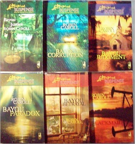 Bayou Justice/Bayou Corruption/Bayou Judgment/Bayou Paradox/Bayou Betrayal/Blackmail (Bayou Series 1-6) (Love Inspired Suspense 74, 89, 101, 103, 133 & 154)