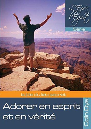 Adorer en esprit et en vérité (French Edition)