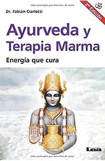 Ayurveda y terapia Marma 2°ed: Energía que cura (Spanish Edition)