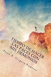 Tiempo de Hacer las Paces con mis Demonios: Y Seguir Adelante Con Mi Vida... (Motivación Para Vivir Plenamente) (Volume 2) (Spanish Edition)