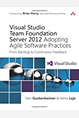 Visual Studio Team Foundation Server 2012: Adopting Agile Software Practices: From Backlog to Continuous Feedback (3rd Edition) (Microsoft Windows Development Series) Paperback